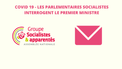 Les interpellations du Groupe socialiste au Gouvernement au 18 avril